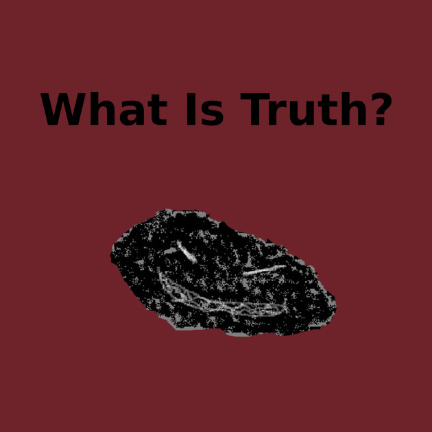 The Rauschmonstrum, What is Truth?