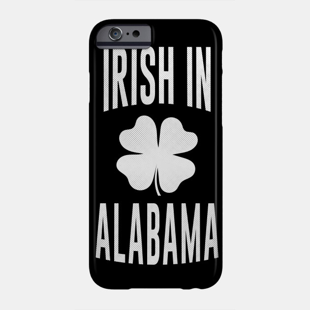 Alabama - AL Irish St Patrick's Day Phone Case