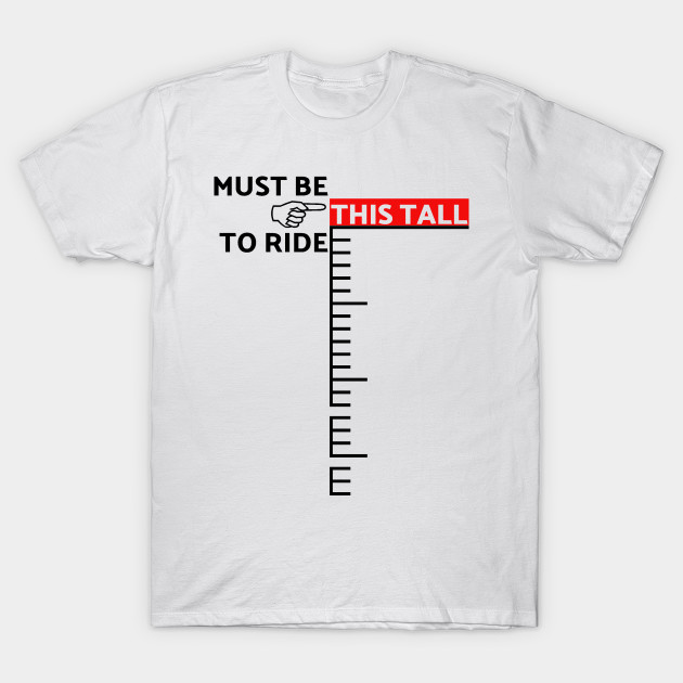 36d15c423 Must Be This Tall to Ride - Frat - T-Shirt | TeePublic