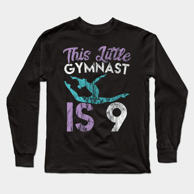 9 Year Old Birthday Shirt For Girls Little Gymnast Is M8y Long Sleeve T