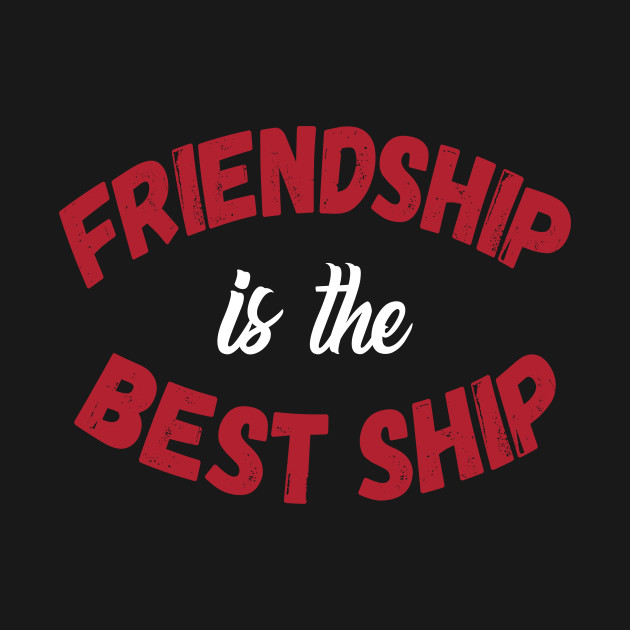 Friendship Is The Best Ship Friendship Quote Kids Long Sleeve T Simple Long Quote About Friendship