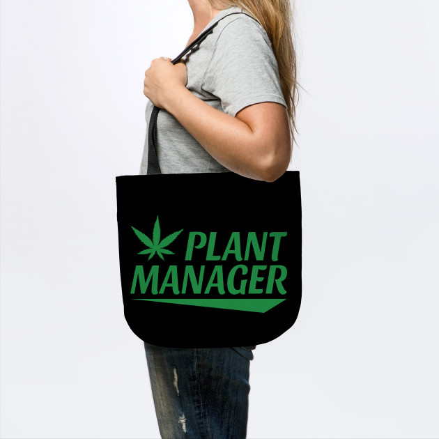 Marijuana Plant Manager