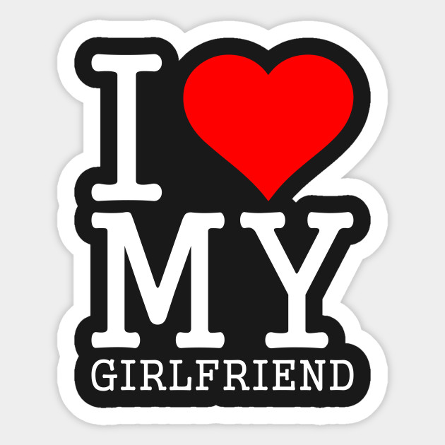I Love My Girlfriend Quotes Beauteous I Love My Girlfriend Quote I Love My Girlfriend Quotes Sticker