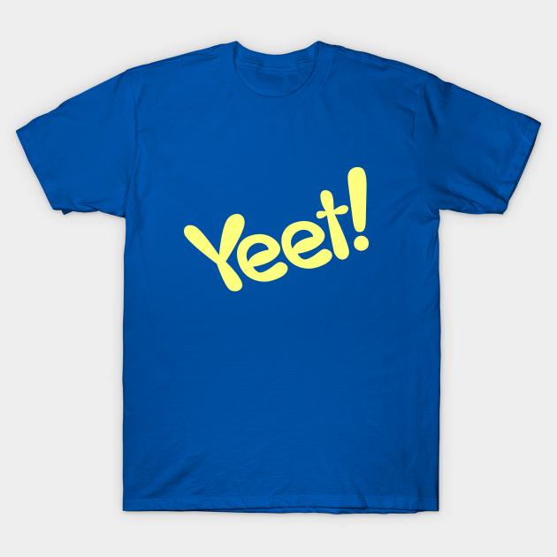 Yeet Yeet T Shirt Teepublic Unikatowe, personalizowane i ręcznie robione przedmioty z naszych sklepów. teepublic