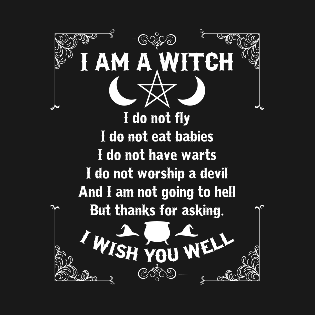 I Am A Witch - Pagan Witch Wicca Wiccan