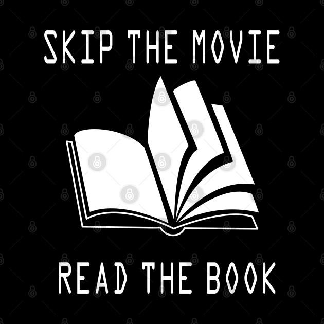 Skip The Movie Read The Book