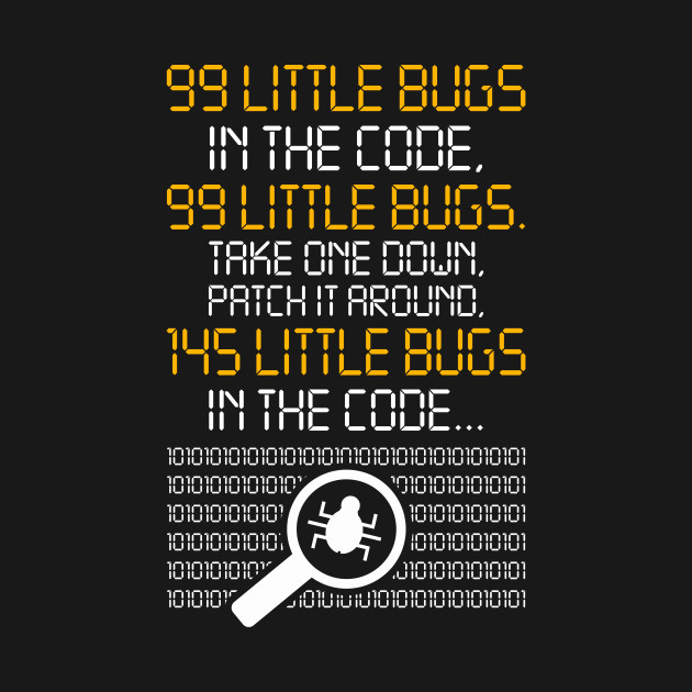 99 Little Bugs In The Code Take One Down Patch It Around Funny
