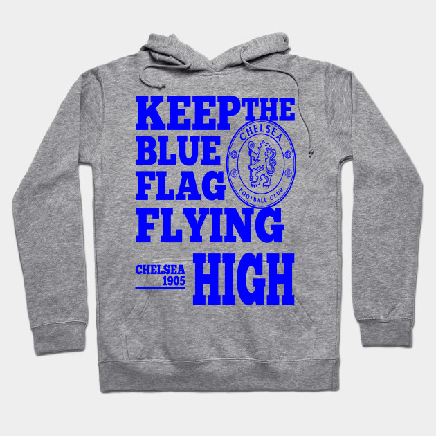 big sale 6353f 0c63c Keep The Blue Flag Flying High - Chelsea