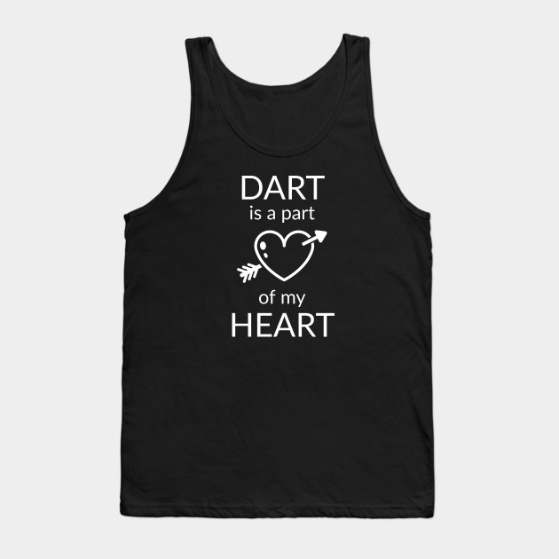 Dart is a Part of my Heart