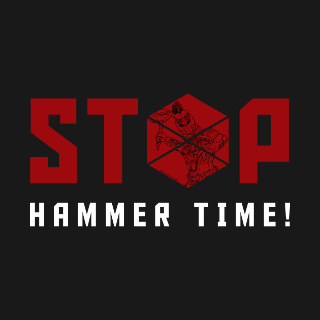 Stop, Hammer Time!