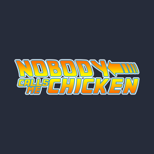 Nobody calls me chicken t-shirts