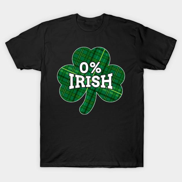 f4c284324ce01 St Patrick's Shirt 0% Irish Shirt Funny Tshirt Ireland Shirt
