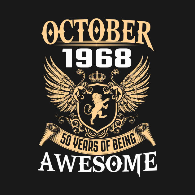 fd690886 October 1968 50 Years Of Being Awesome - October 1968 50 Years Of ...