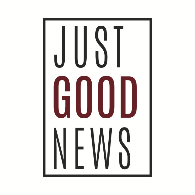 Just Good News