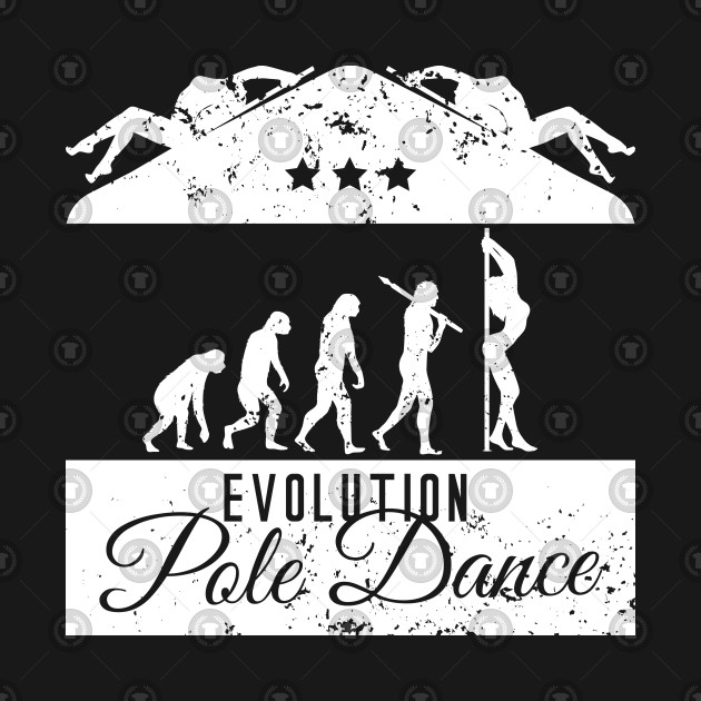 d83aad3f15 Evolution Pole Dance - Funny Pole Dance Gift - T-Shirt | TeePublic