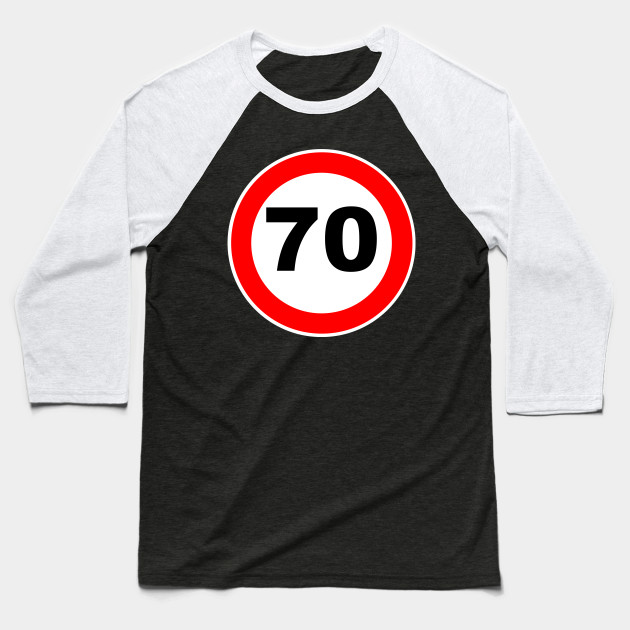 70th Birthday Gift Road Sign Anniversary 70 Jubilee Wedding Gifts Baseball T Shirt