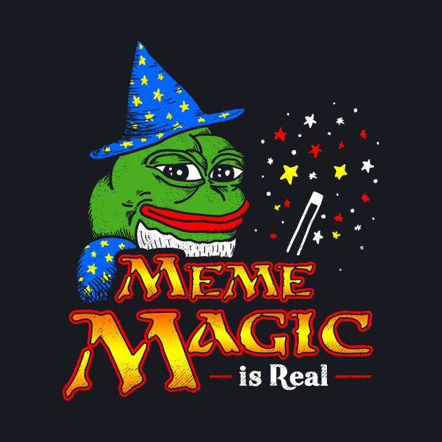 Meme Magic Is Real Pepe The Frog Wizard