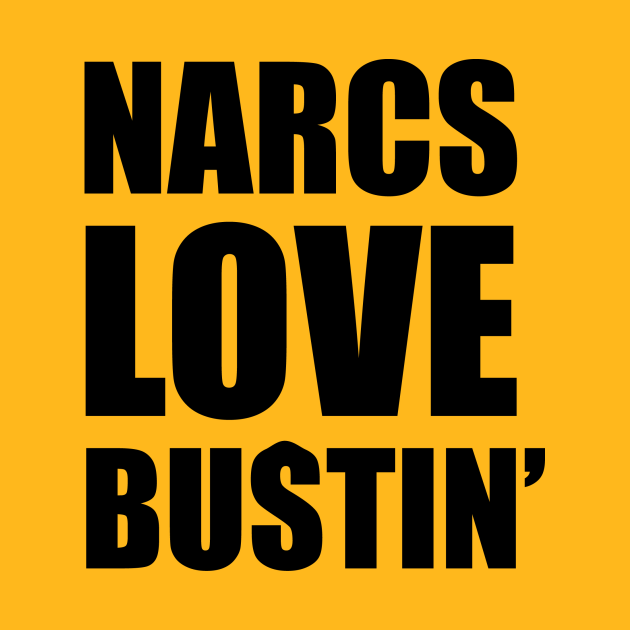 Narcs Love Bustin' FRONT