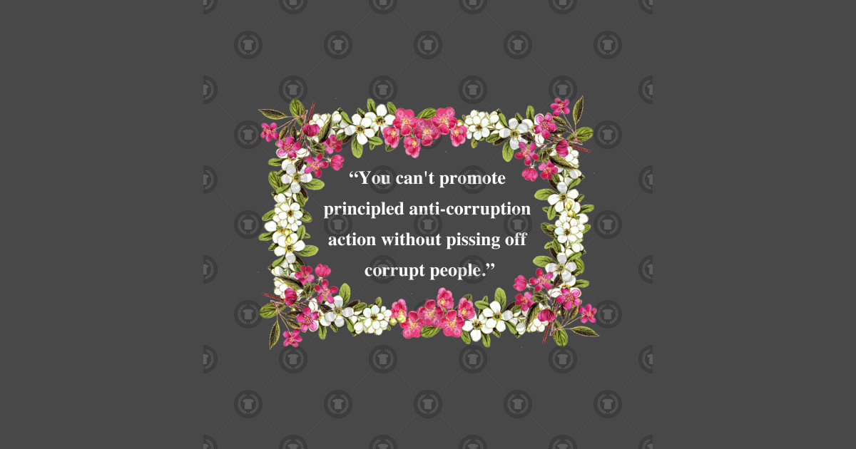 Kent Corruption Quote (pretty flowers) - Pissing Off ...