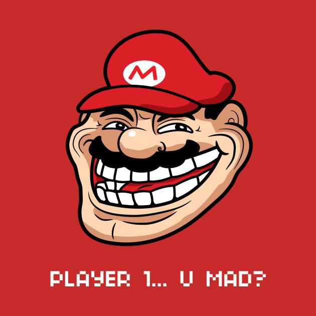 Player 1... U Mad?
