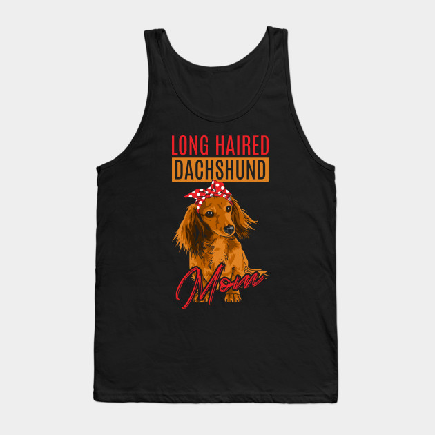 Long Haired Dachshund Mom - Mother's Day Gifts Tank Top