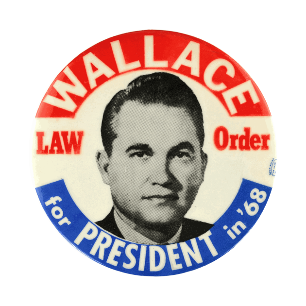 George Wallace 1968 Presidential Campaign Law and Order Button Design