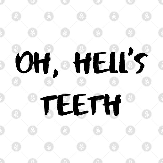 Oh, Hell's Teeth – Black