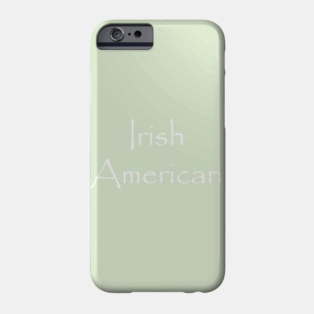 Irish American - Perfect for St Patricks Day!