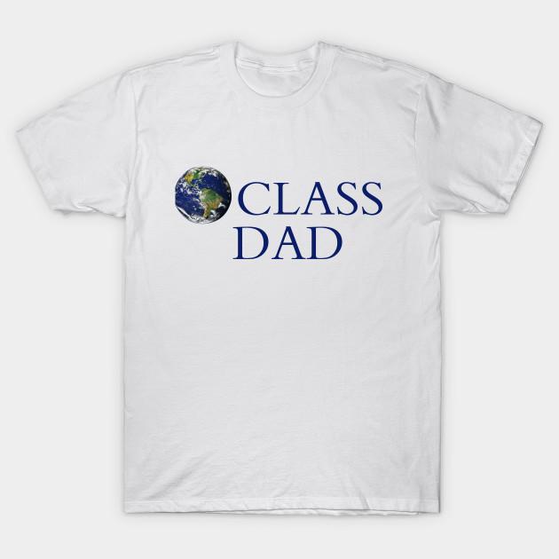 e4744a6b5 World Class Dad - Male - T-Shirt   TeePublic