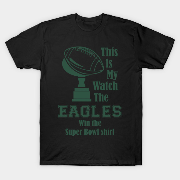 3d22c23cb32a This Is My Eagles Win The Super Bowl Shirt   Funny Eagles Shirt   Philadelphia  Eagles ...