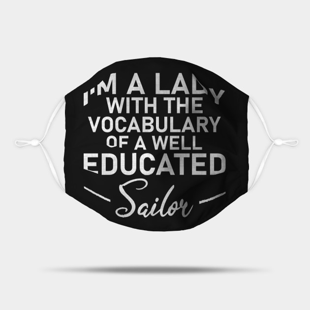 I'm A Lady With The Vocabulary Of A Well Educated Sailor Funny women gift