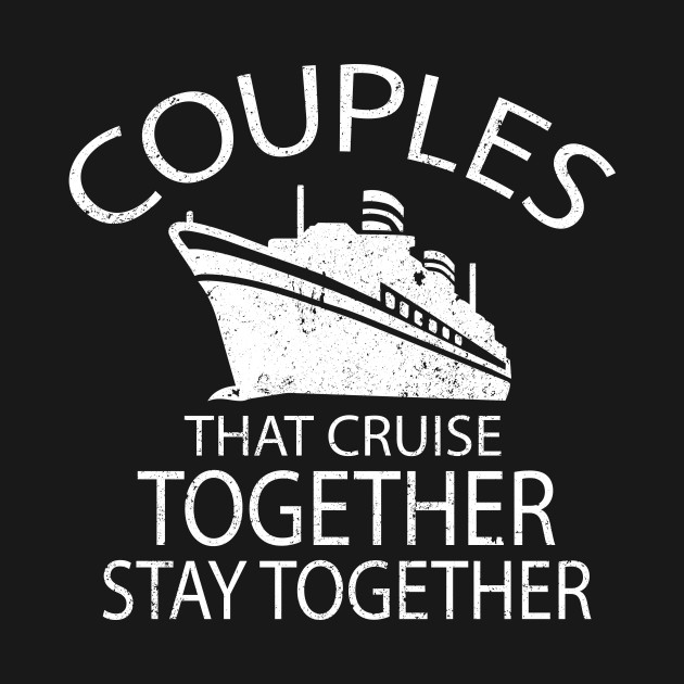 1d40b4fe Couples That Cruise Together Stay Together Couples That Cruise Together  Stay Together
