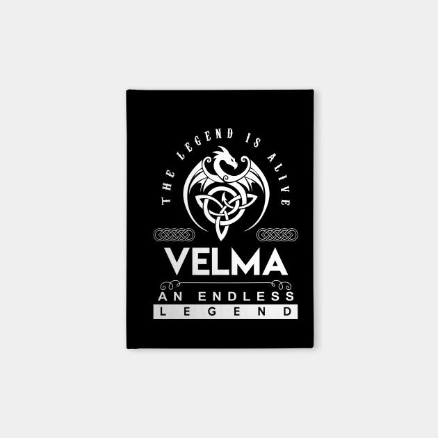 Velma Name T Shirt - The Legend Is Alive - Velma An Endless Legend Dragon Gift Item
