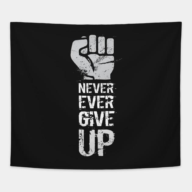 Never Ever Give Up Anti Trump Gobelin Teepublic Pl