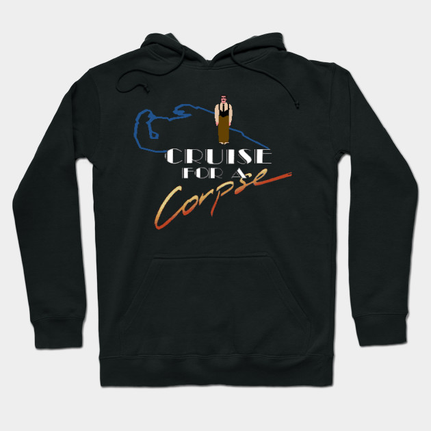 Cruise for a Corpse Hoodie