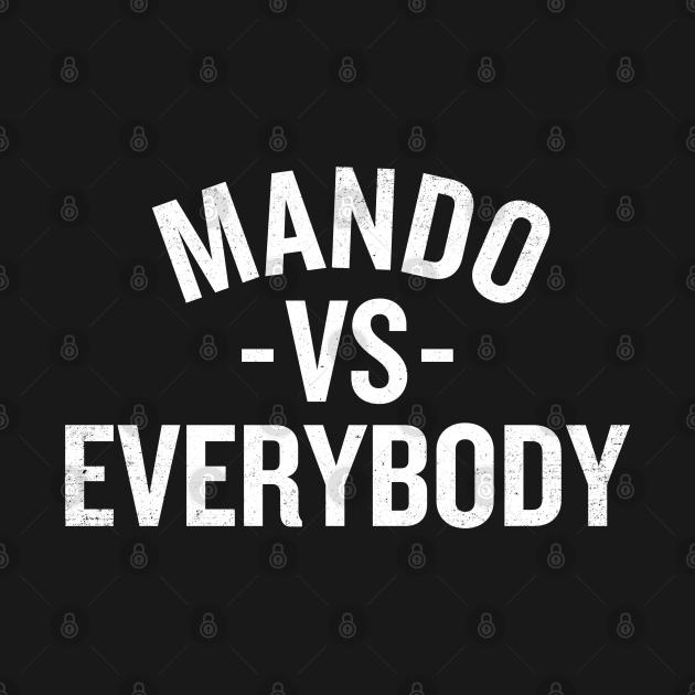 Mando Vs Everybody