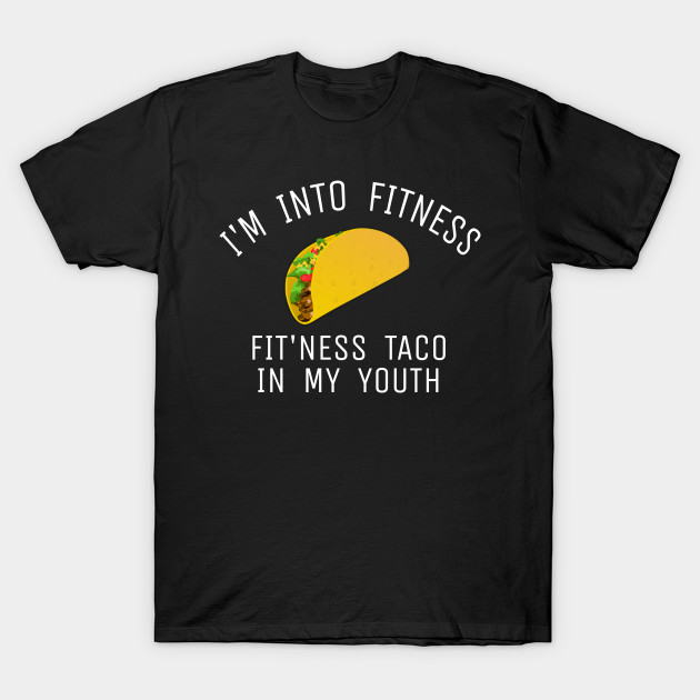 37f33f18 Mens / Womens Fitness Taco Funny Gym T Shirt Humorous Cinco De Mayo Mexican  Food Tee for Guys / girls T-Shirt