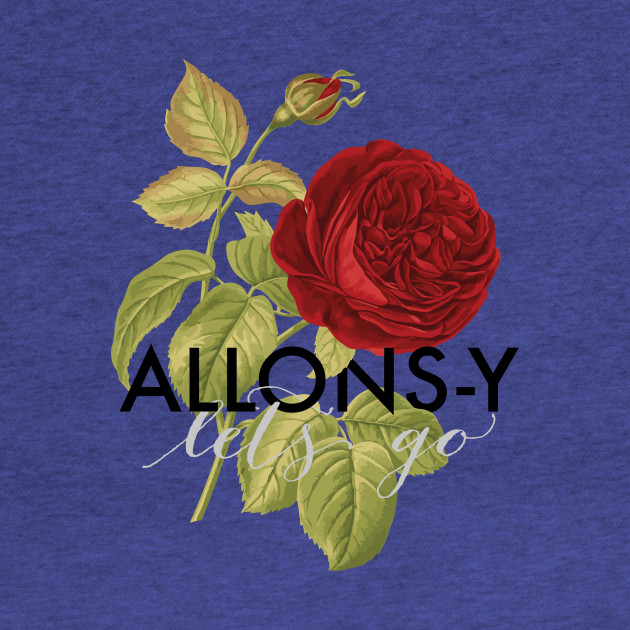 Allons-y Rose!