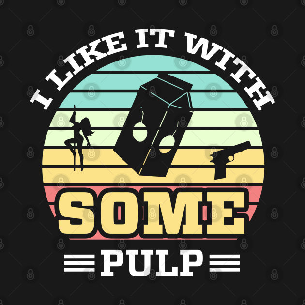 Some Pulp