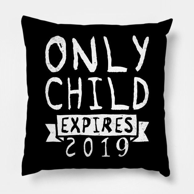 Only Child Expires 2019 Tee Shirt - Pregnancy Announcement