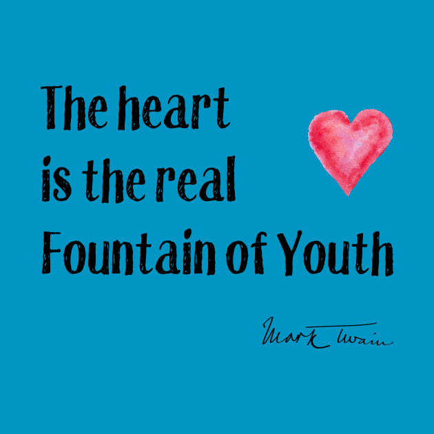Valentine's Day - The Heart is the True Fountain of Youth