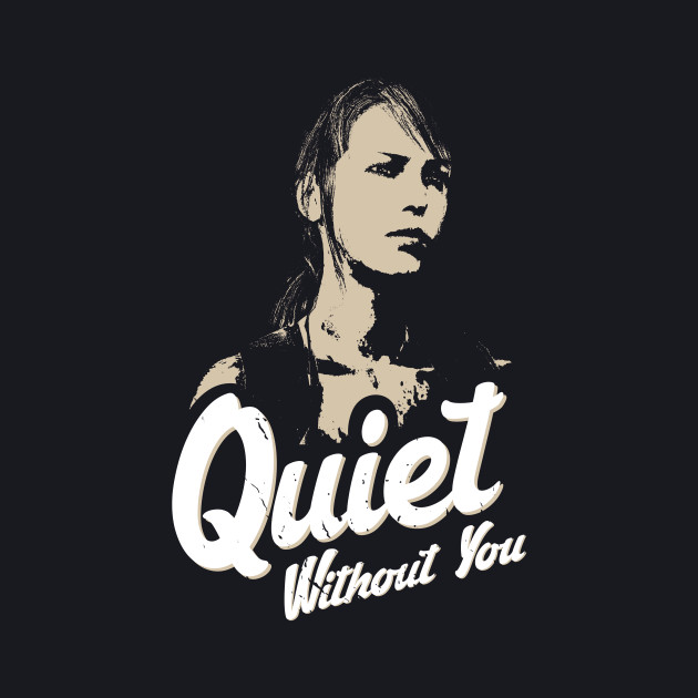 Quiet without you