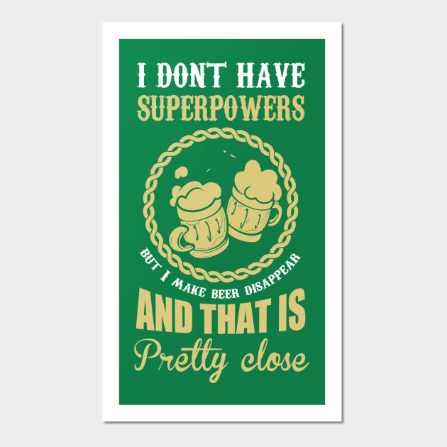 BEER IS MY SUPERPOWERS