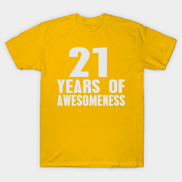 21st Birthday 21 Years Of Awesomeness T Shirt