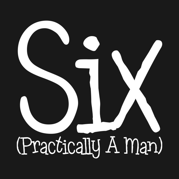 Six Practically A Man 6th Birthday Shirt For Boys