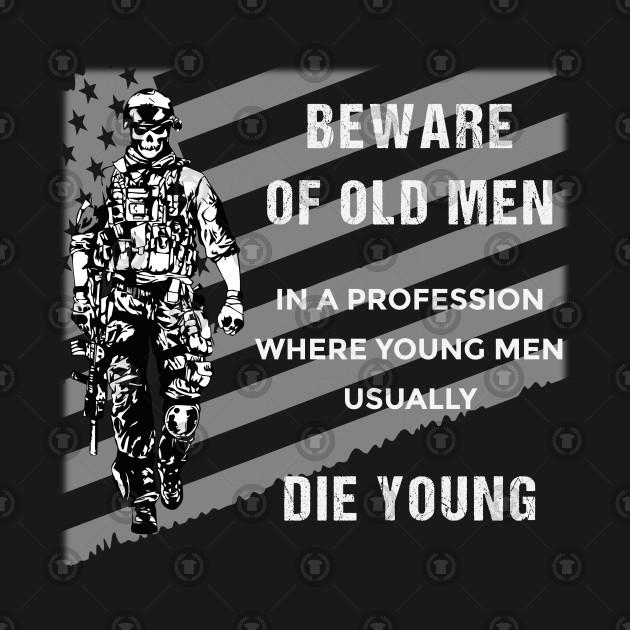 Beware of old Men