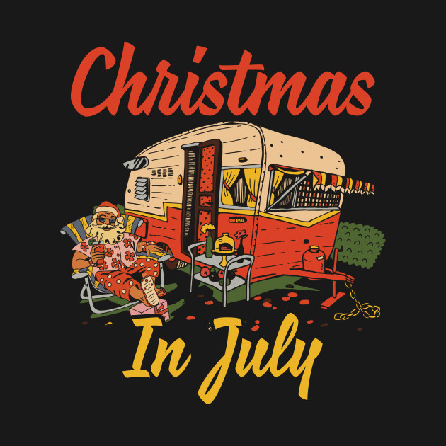 Christmas In July Camping.Christmas In July Festival Funny Camping T Shirt