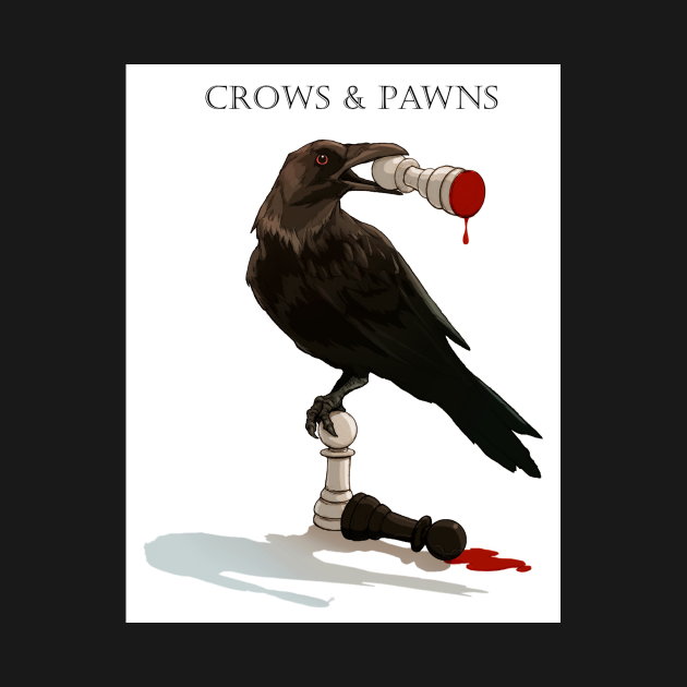 Crows and Pawns