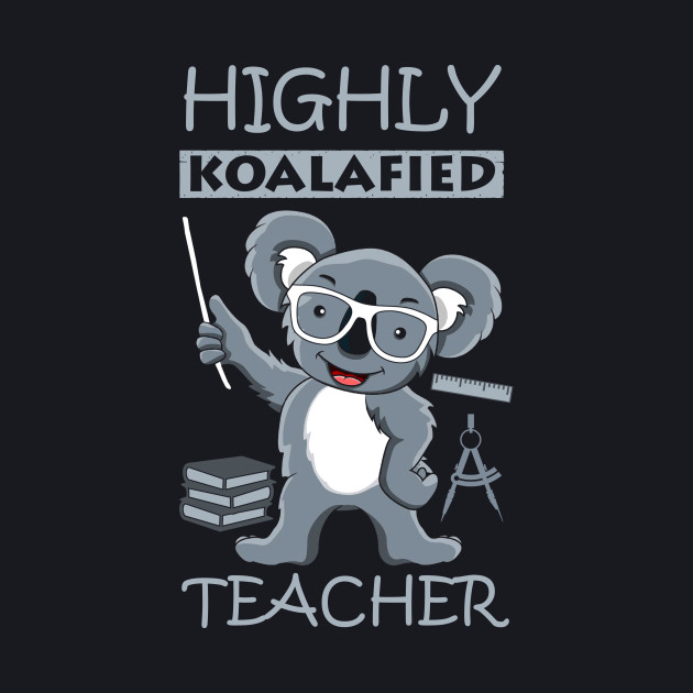 Highly Koalafied Teacher