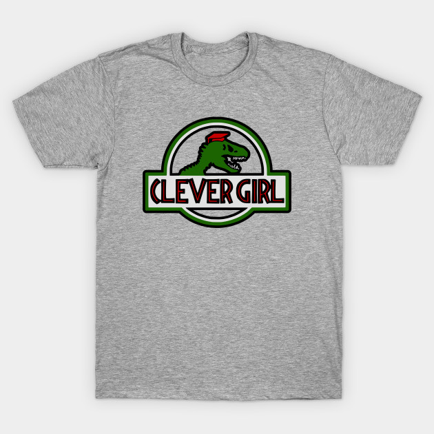 6f9aeb1bf Clever Girl Funny Jurassic Park - Clever Girl Raptor Graphic - T ...